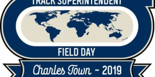 Registration Now Open for 2019 Track Superintendents Field Day at Charles Town