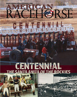 Newest Issue of American Racehorse Features Articles on Centennial Race Track and More
